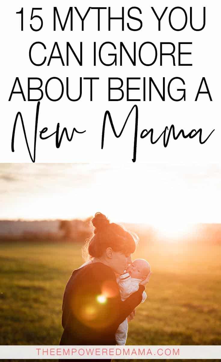 From the moment you start telling people you're pregnant, you start to get all kinds of advice and anecdotes telling you what motherhood has in store for you. But some of it is just straight up not true. Here are 15 myths you can ignore about being a new Mama. #newmom #newmama #motherhood #pregnancy #parenting