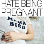 Admitting that you hate being pregnant can be difficult to do. Pregnancy isn't all glowing skin and radiant energy - for some women it is really difficult.