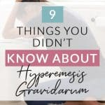 Hyperemesis Gravidarum is more than just morning sickness. Here are 9 things you didn't know about Hyperemesis Gravidarum